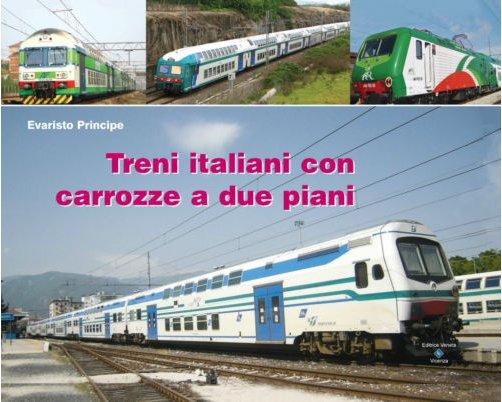 Libro evaristo principe treni italiani con carrozze a due for Piani a due piani